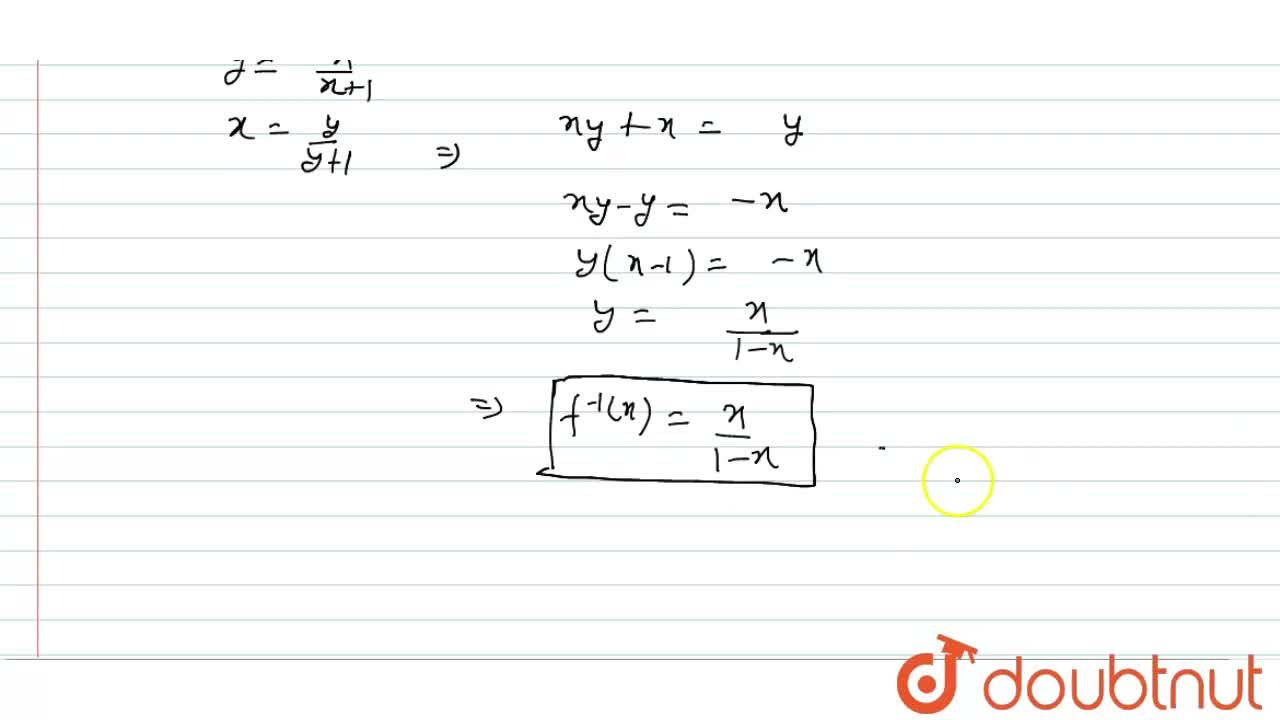 Solution for Show that f: R-{-1}->R-{1} given by f(x)=x,(x+1