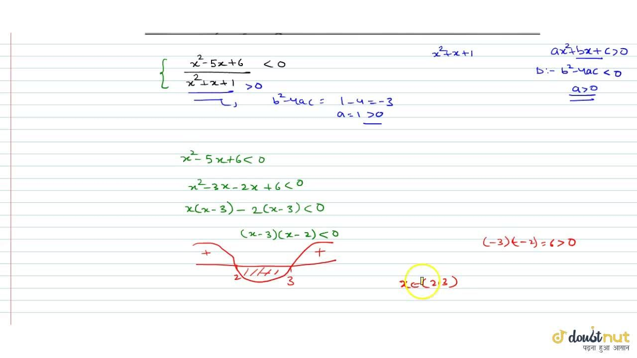 Solution for If (x^2 -5x+6),(x^2+x+1)lt0 then x belong to