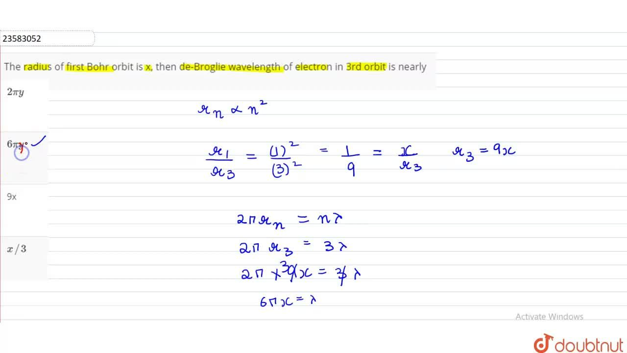 Solution for The radius of first Bohr orbit is x, then de-Brogl