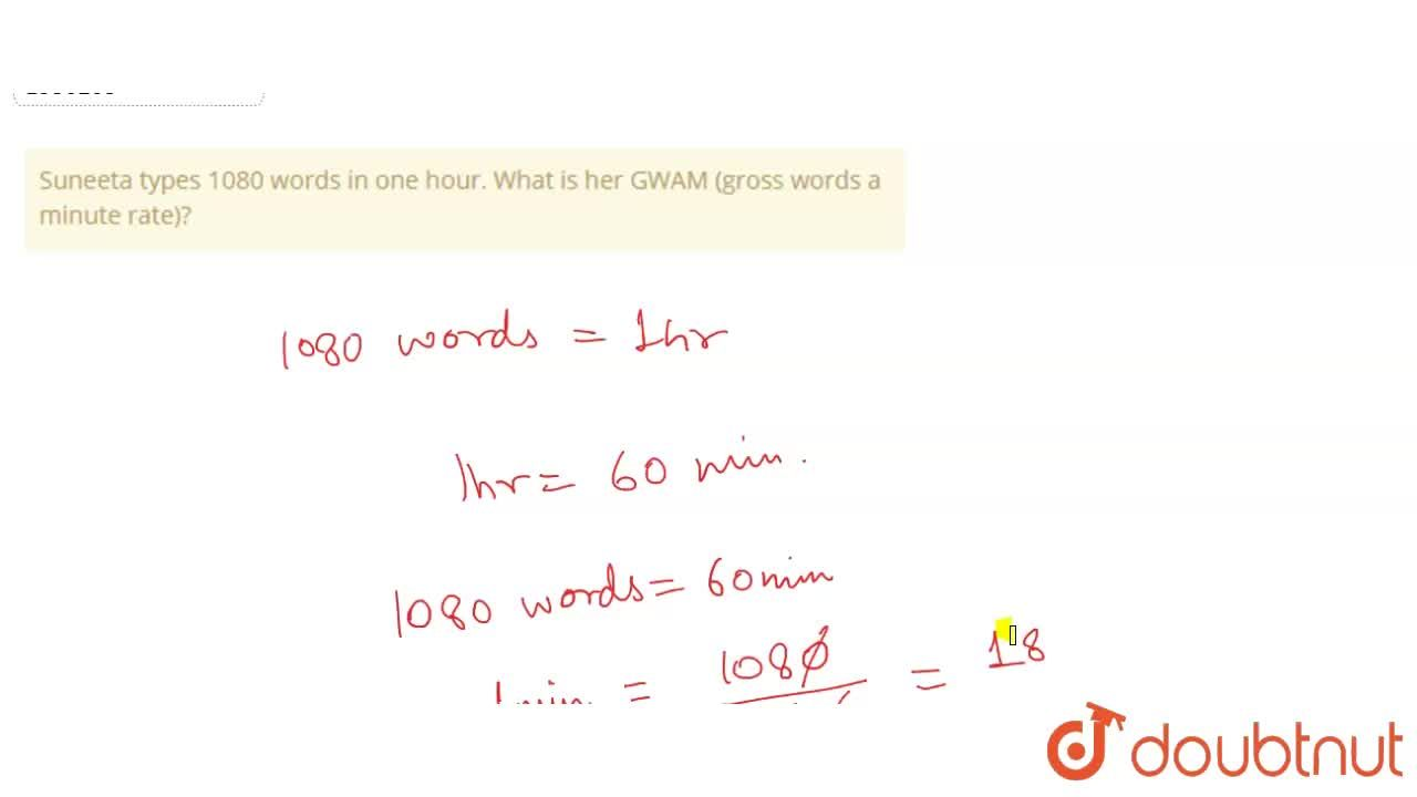 Solution for Suneeta types 1080 words in one hour. What is her