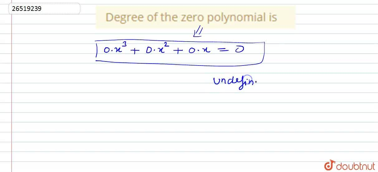 Solution for Degree  of the  zero  polynomial  is
