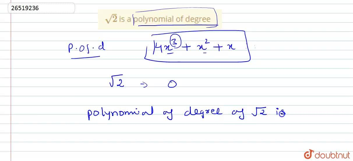 Solution for sqrt(2) is a polynomial  of  degree