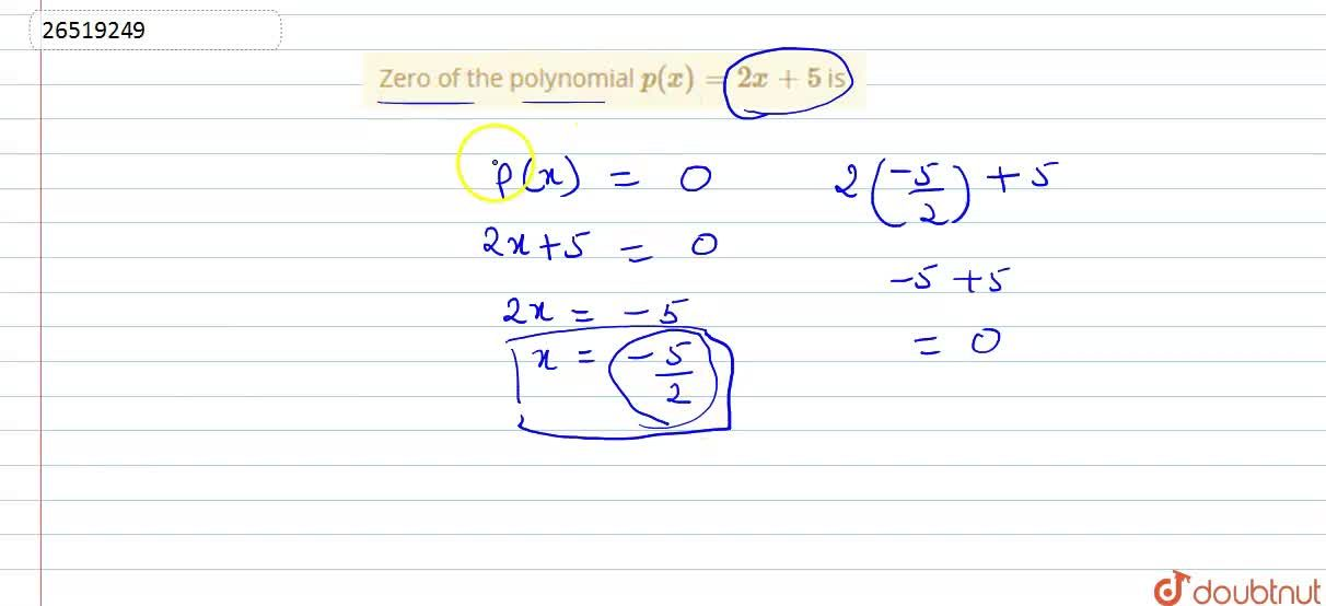 Solution for  Zero  of the  polynomial  p(x) =2x+5  is