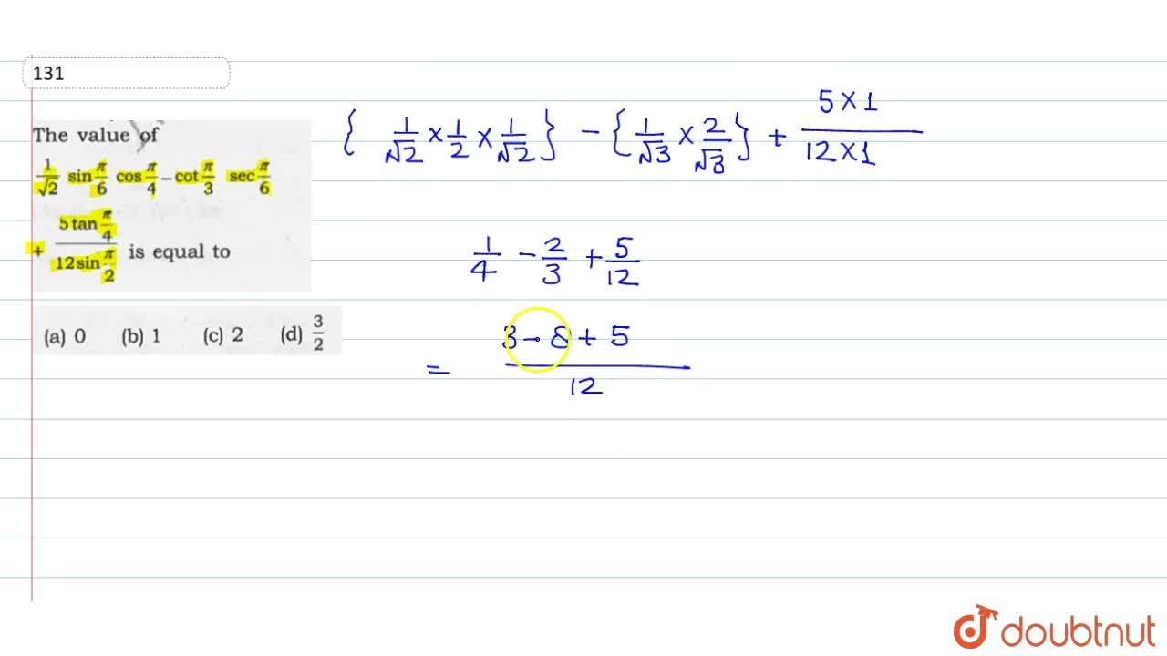 Solution for The value of (1),(sqrt(2))sin((pi),(6))cos((pi),(