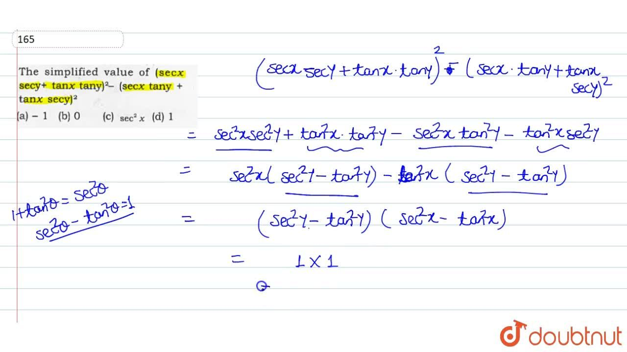Solution for The simplified value of (sec x+secy+tanx tany)^(2