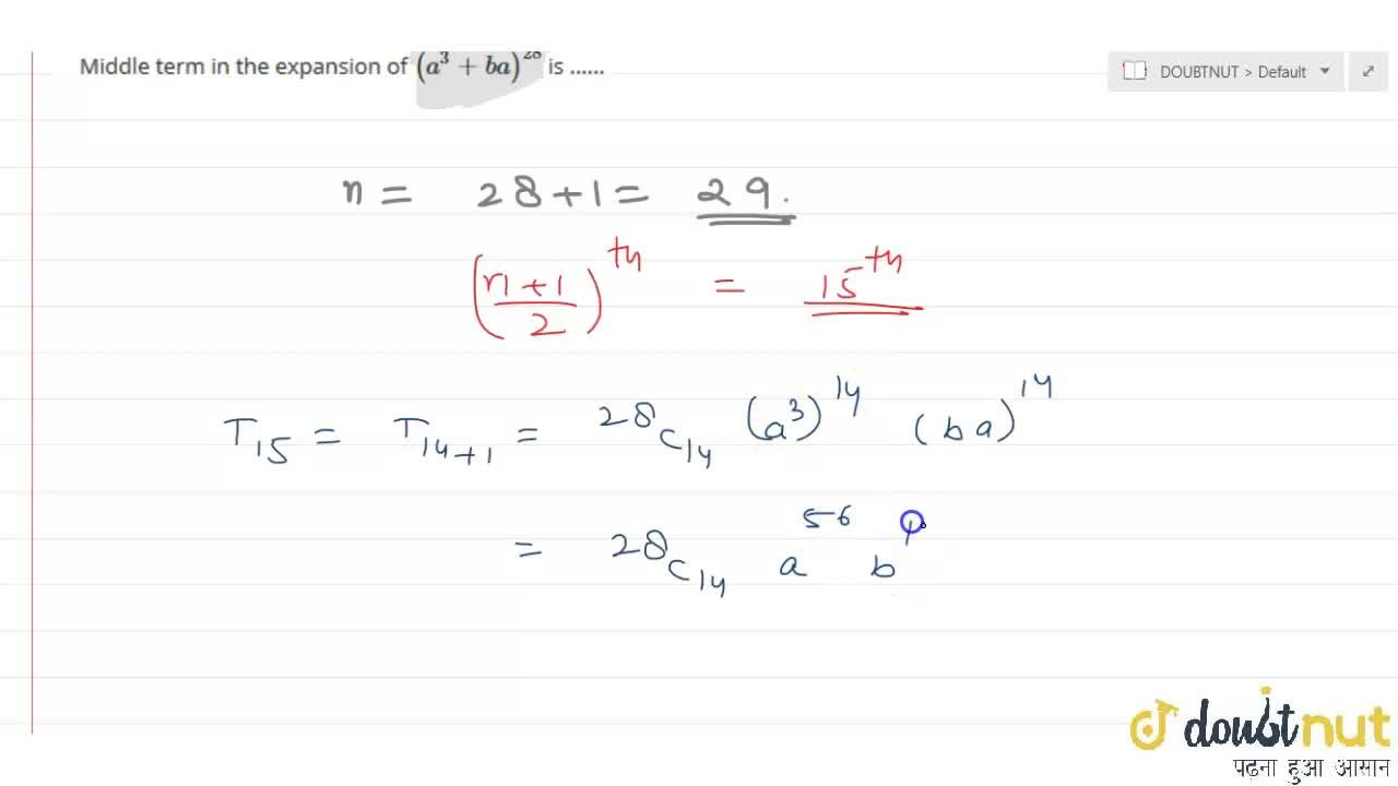 Middle term in the expansion of (a^(3) + ba)^(28) is ......