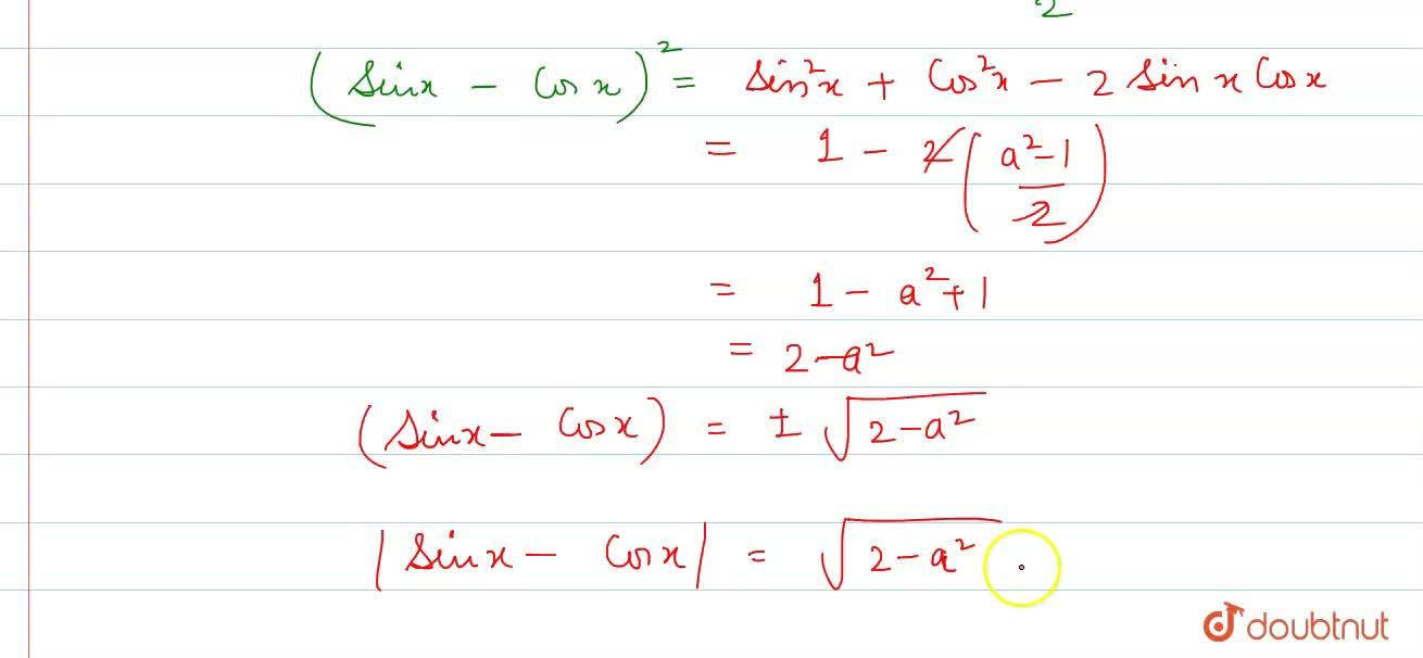 If sinx+cosx=a, then  <br> (i) sin^(6)x+cos^(6)x=..... <br>  (ii)  abs(sinx-cosx)=.....