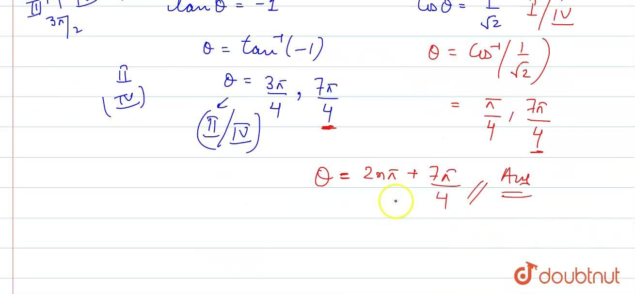 Find the most general value of  theta satisfyingn the equation tantheta=-1 and costheta=(1 ),(sqrt(2)).