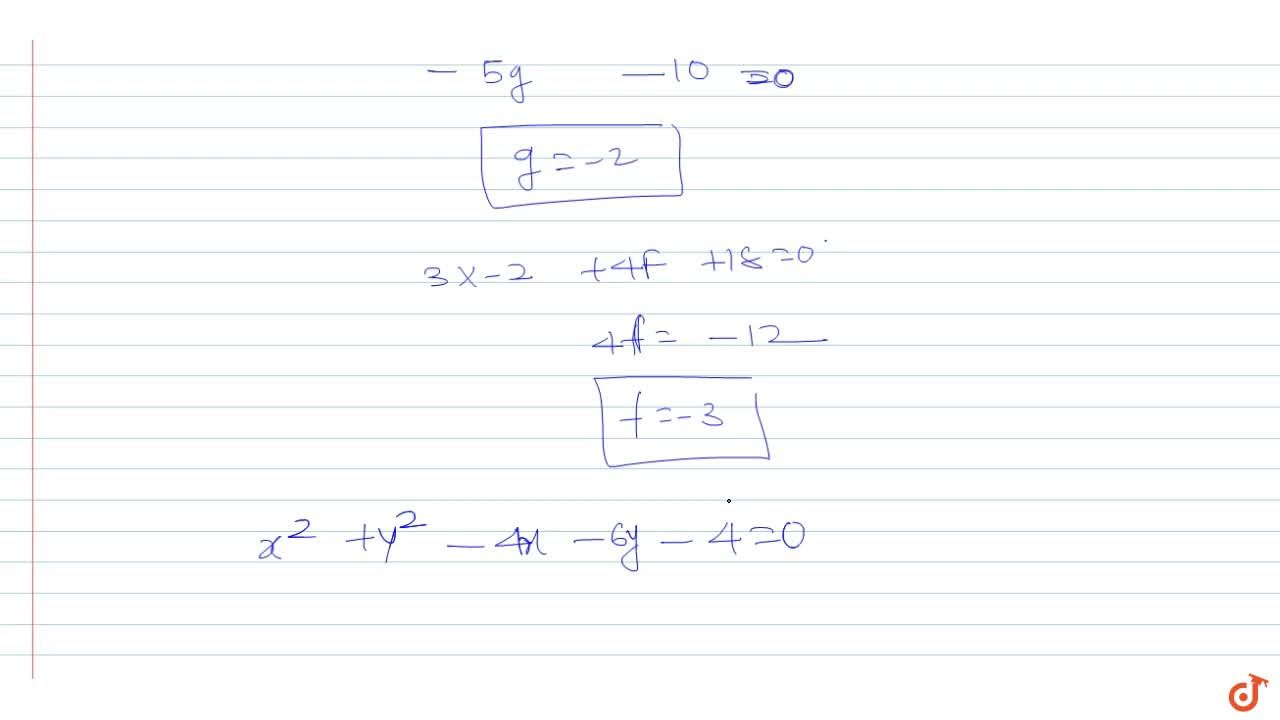 Solution for Find the equation of the circle which cuts each of
