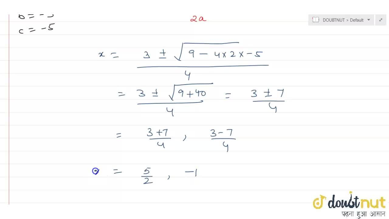 Solution for Find the roots of the quadratic equations by using