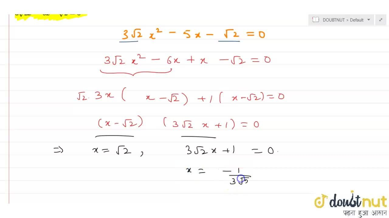 Solution for Find the roots of the following quadratic equation