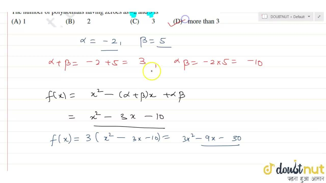 Solution for The number of polynomials having zeroes as -2 and
