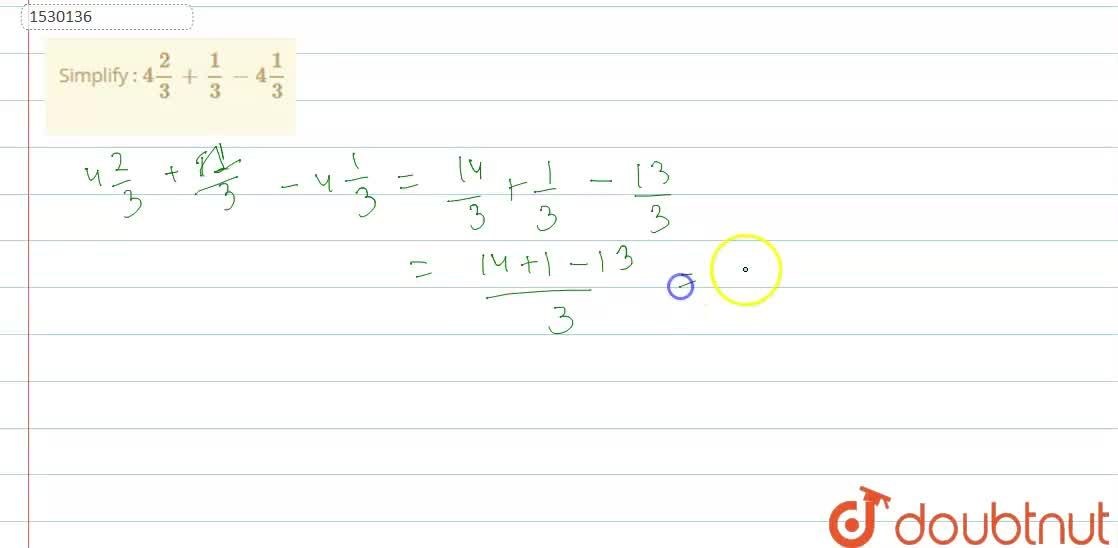 Solution for Simplify : 4 2,3+1,3-4 1,3