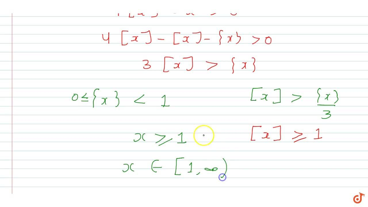 Solution for The domain of  f(x)=log_e (4[x]-x) ;(where []  d