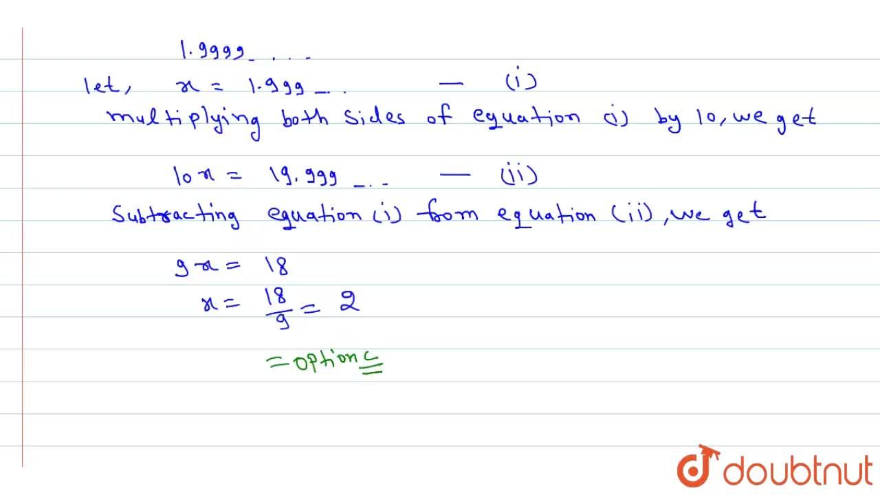 Solution for The value of  1.999….. In the  form of p,q, wh