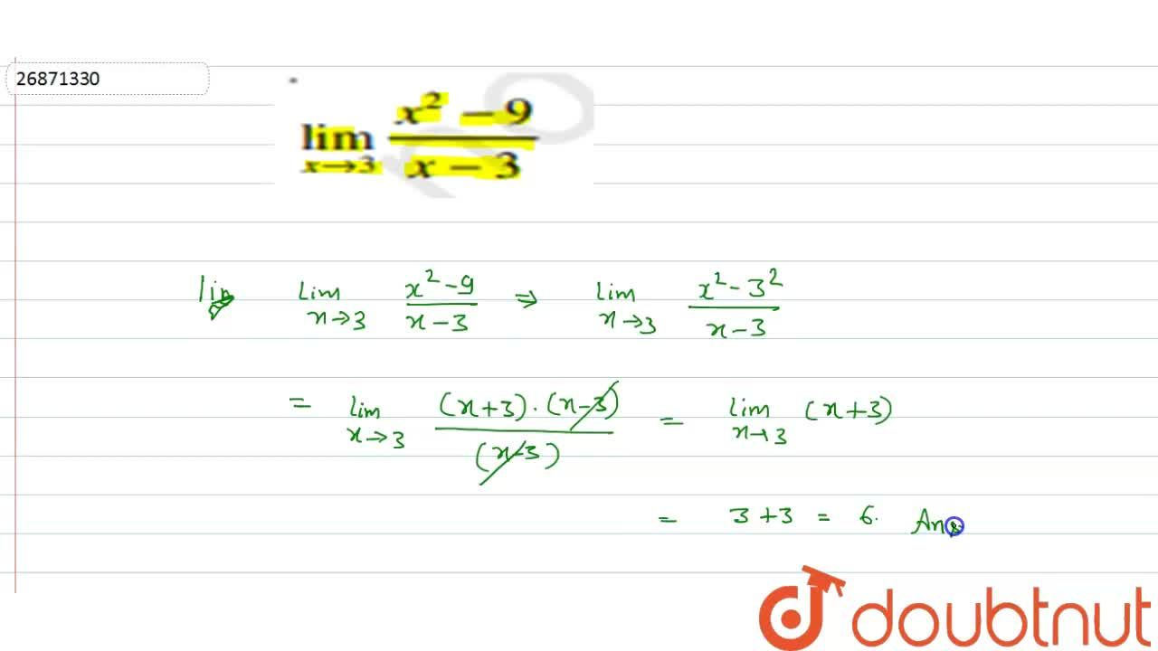 Solution for Evaluate lim_(xto3) ((x^(2)-9)),((x-3))