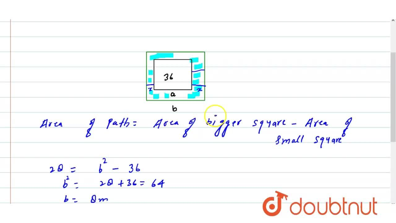 Solution for The area of a square field is 36\ m^2dot A path