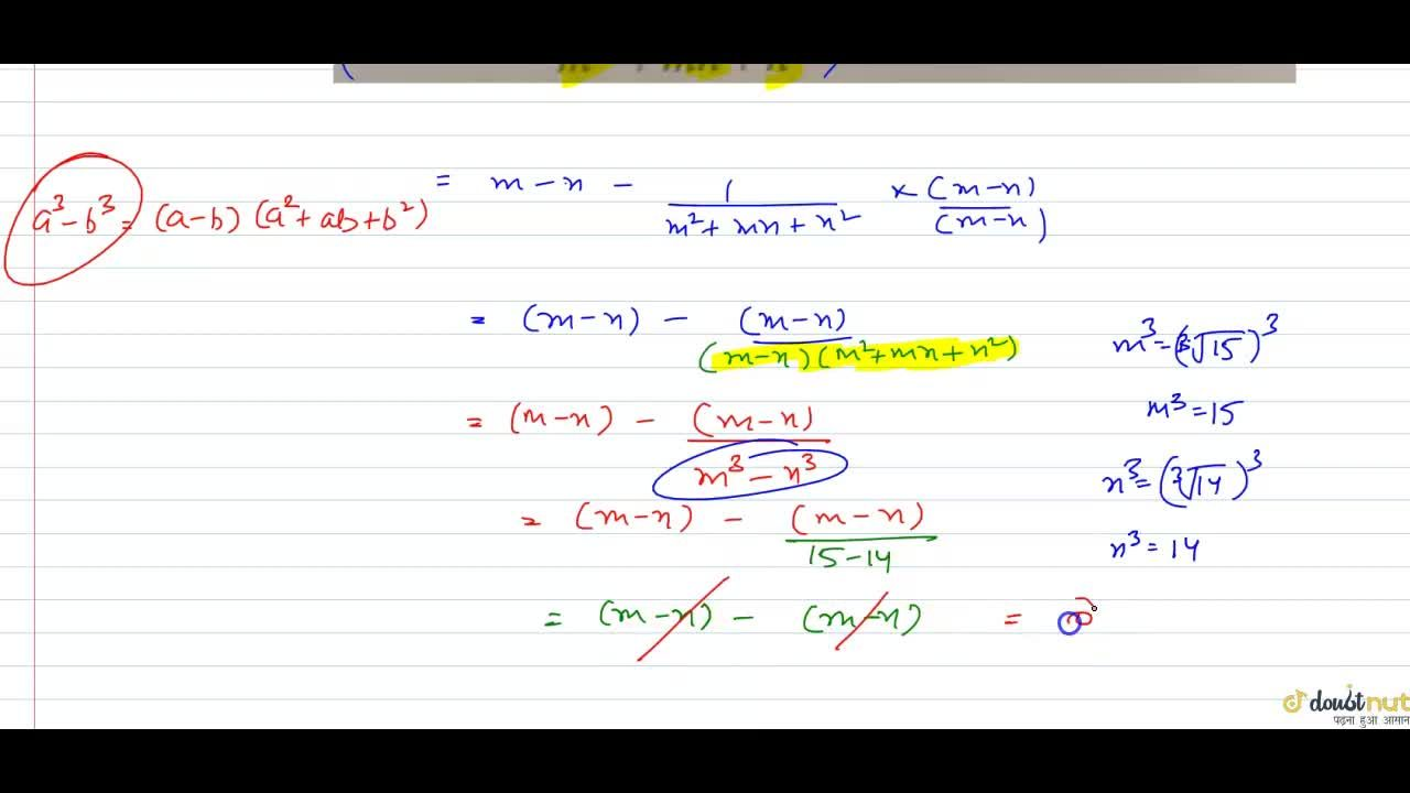 Solution for If m=root(3)(15) and n=root(3)(14) ,find the v
