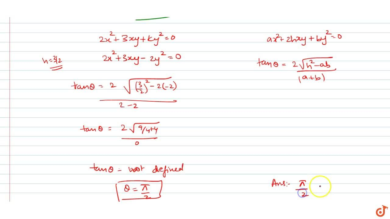 Solution for  If the slope of one of the line represented by 2