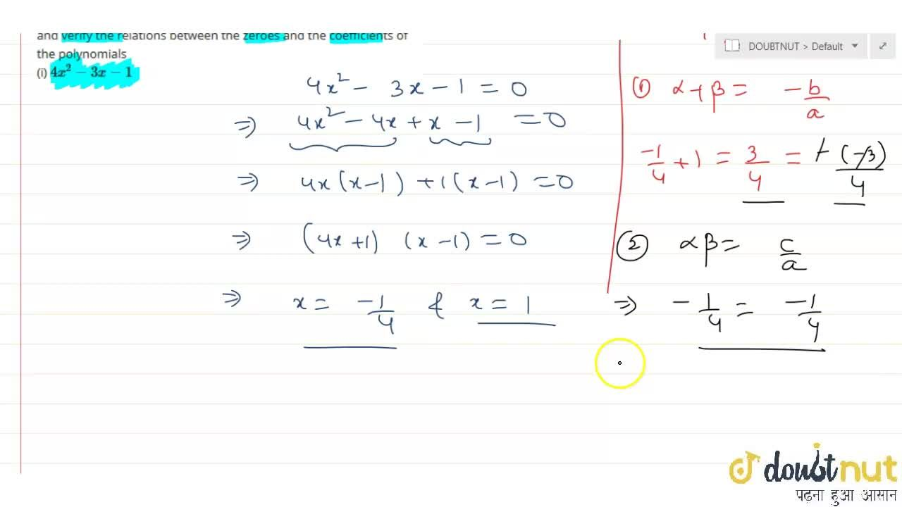 Solution for Find the zeroes of the following polynomials by fa