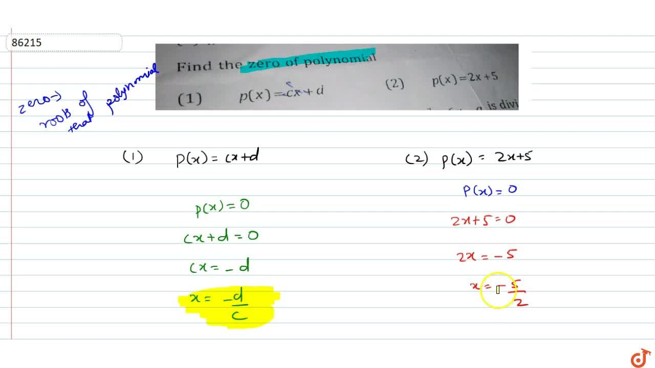 Solution for Find the zeroes of the polynomial p(x)=cx+d and