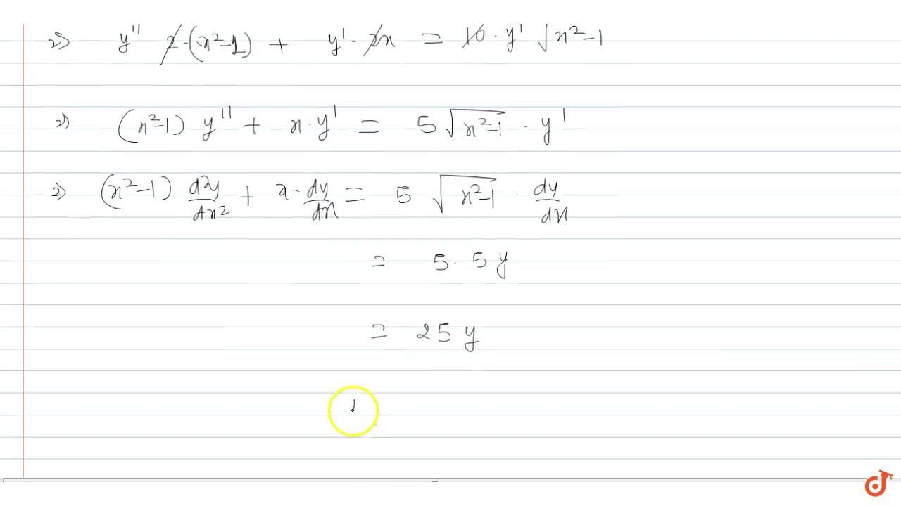 Solution for  If 2x=y^(1,5)+y^(-1,5) then (x^2-1)(d^2y),dx^2