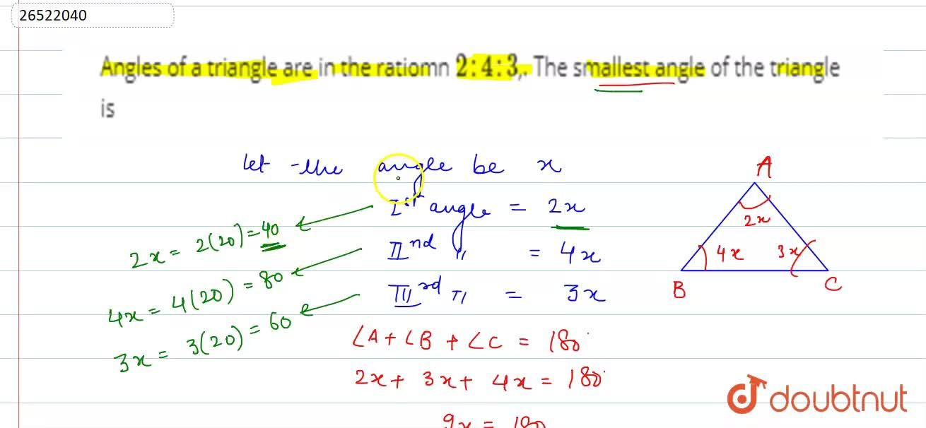 Solution for Angles of a triangle are in the ratio 2 : 4 : 3.