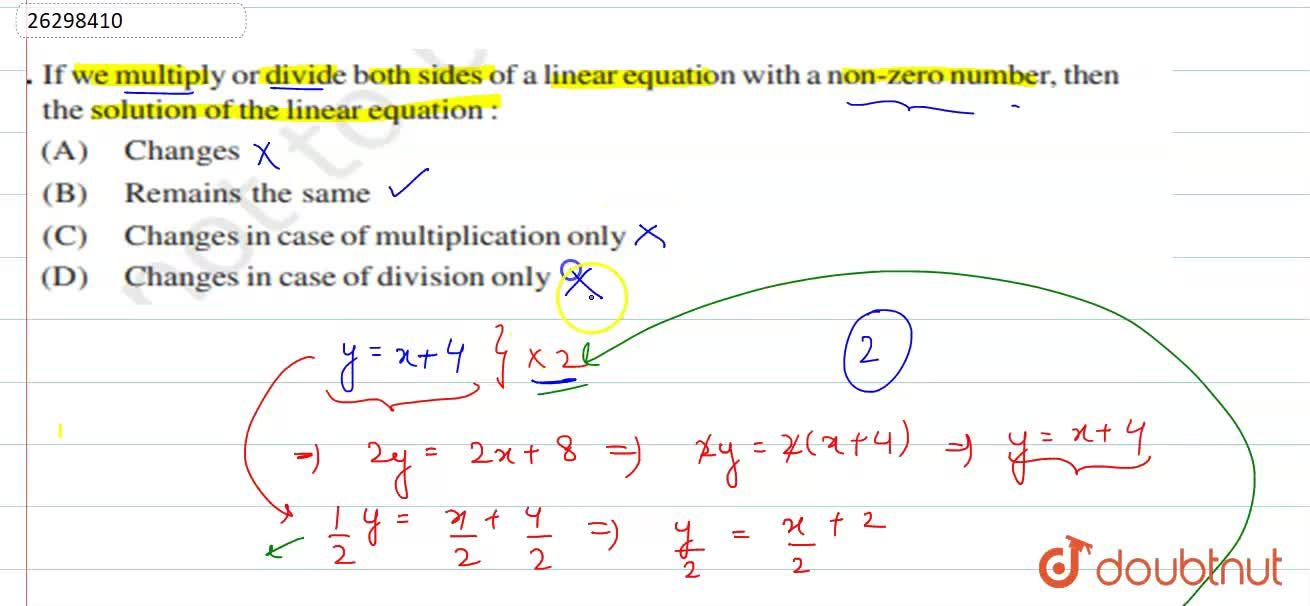 Solution for If we multiply or divide both sides of a linear eq