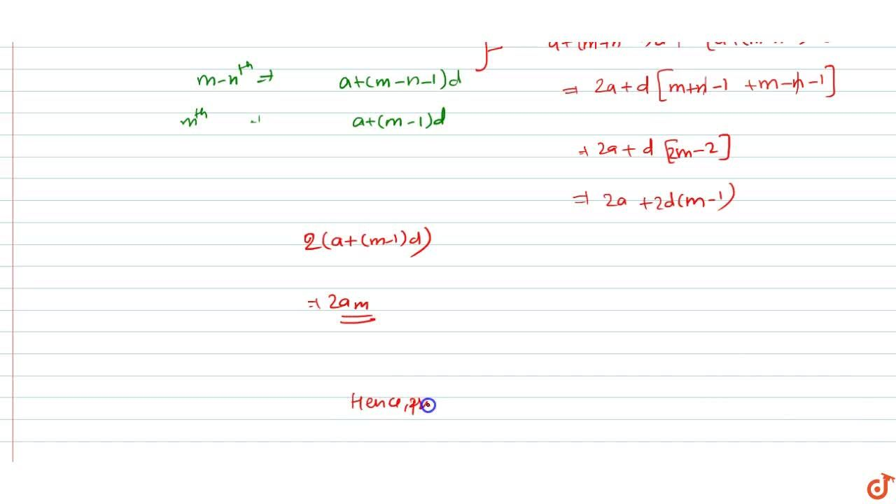 Solution for  32. Show that the sum of (m+n)^(th) and (m-n)^