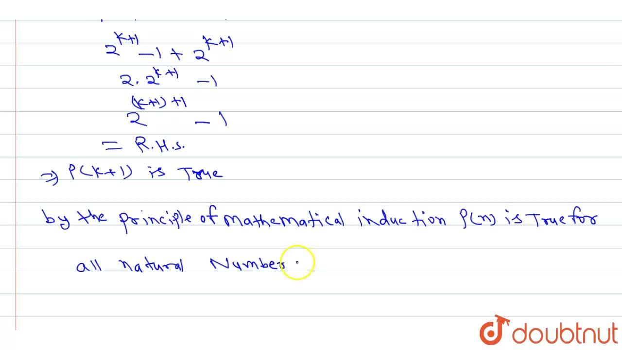 Prove that1+2+2^(2)+ . . .+2^(n)=2^(n+1)-1, for all natural number n.