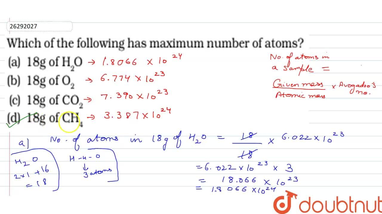 Which of the following has maximum number of atoms?