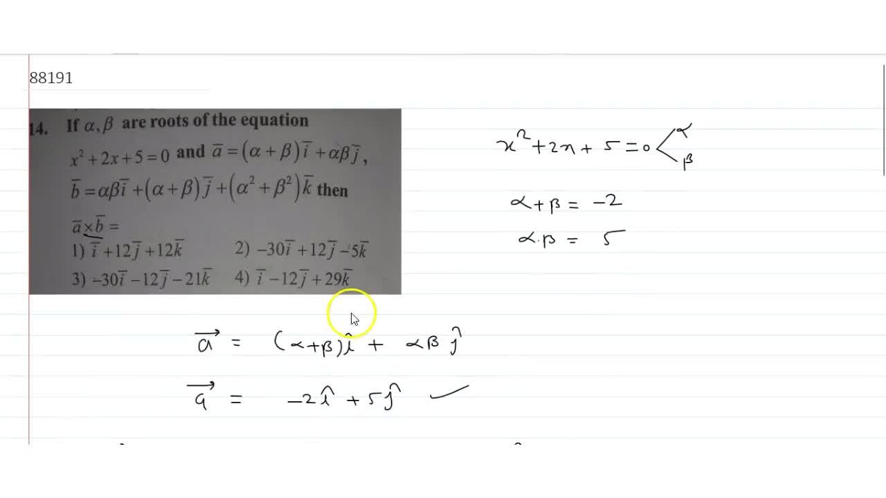 Solution for  If allpha,beta are roots of the equation x^2 +