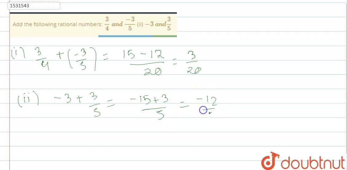 Solution for Add the following rational   numbers: 3,4\ a n d