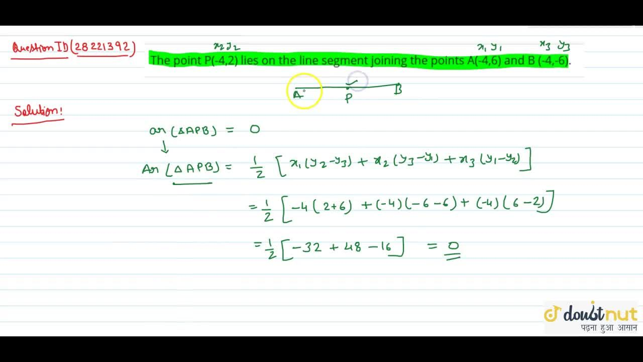 Solution for The point P(-4,2) lies on the line segment joining