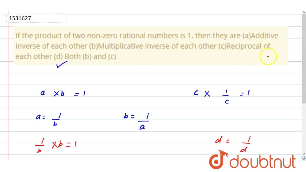 Solution for If the product of two   non-zero rational numbers