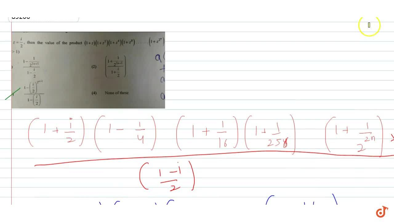 Solution for If  z=i,2 then the value of the product  (1+z)(