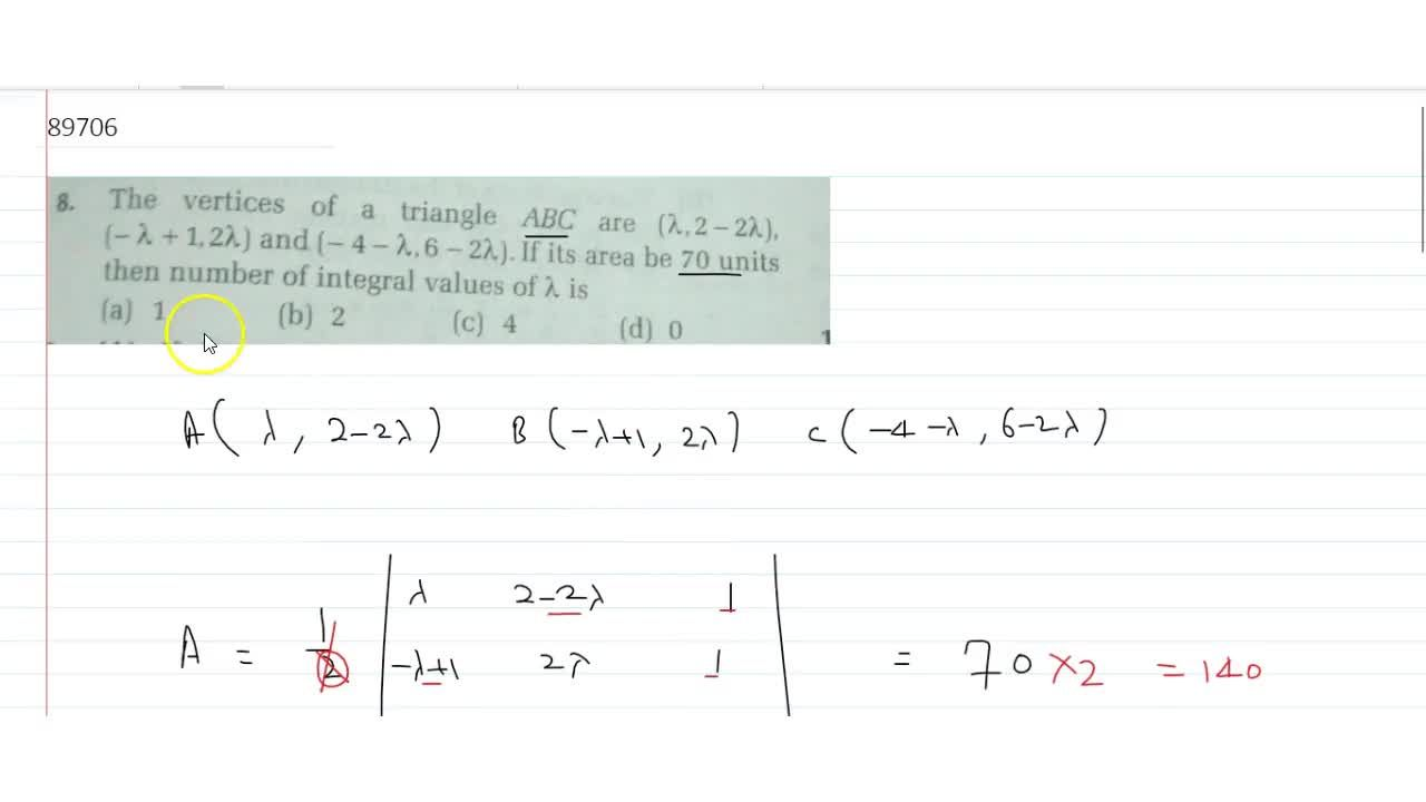 Solution for The vertices of a triangle ABC are (lambda,2-2lam