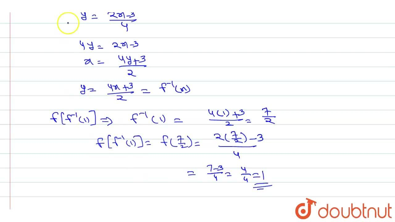 Solution for Let f: R->R be defined as f(x)=(2x-3),4 . Writ