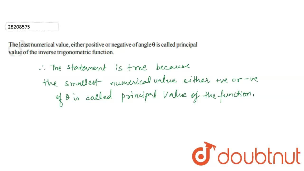 Solution for The least numerical value, either  positive or neg
