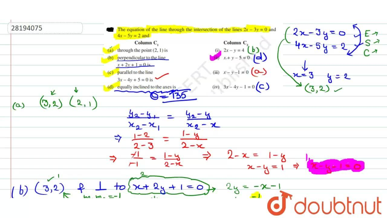"""The equation of the line through the intersection of the lines 2x-3y=0 and 4x-5y=2 and <br> <img src=""""https:,,d10lpgp6xz60nq.cloudfront.net,physics_images,ARH_NCERT_EXE_MATH_XI_C10_S01_059_Q01.png"""" width=""""80%"""">"""