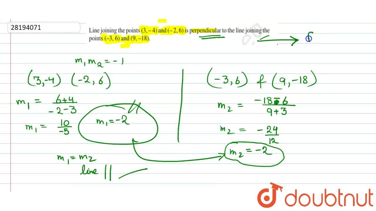 Solution for Line joining the points (3,-4) and (-2,6) is perpe