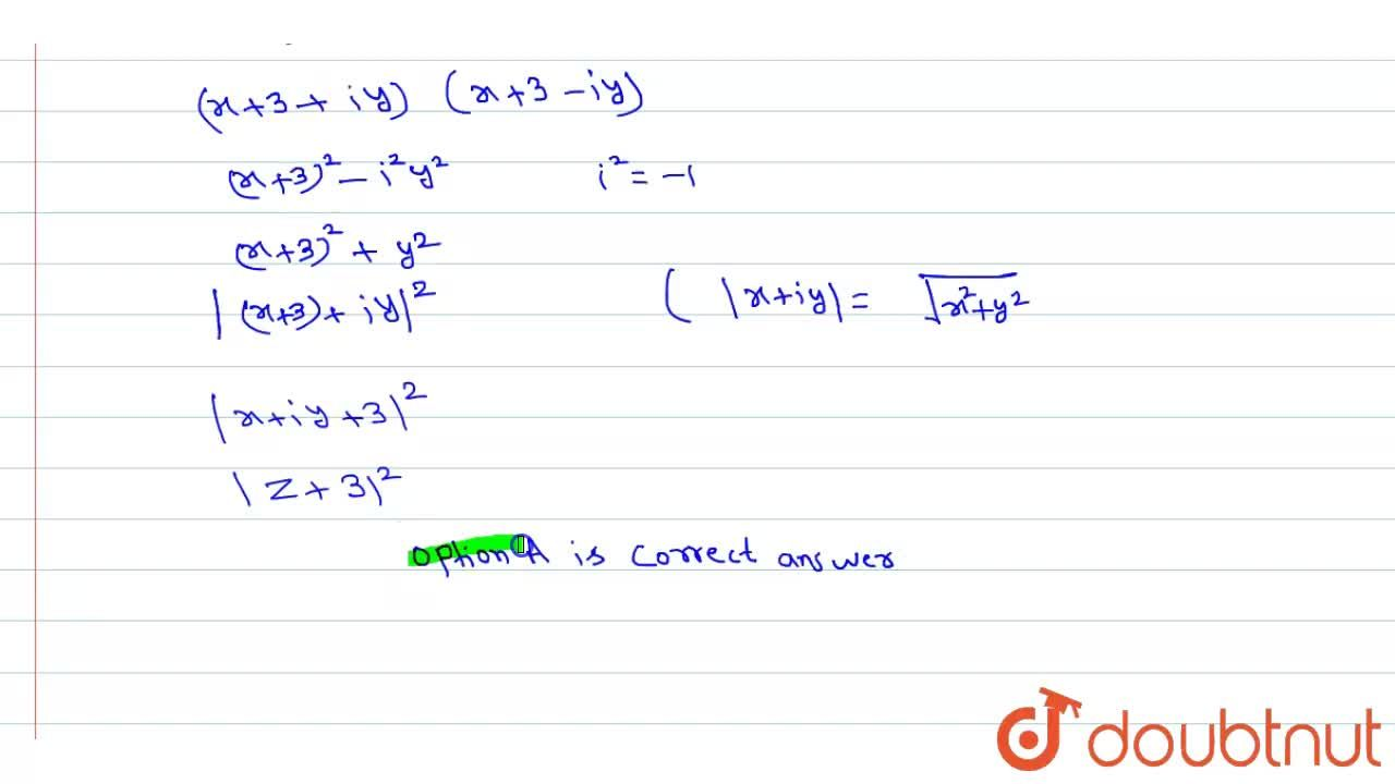 Solution for The value of   (z + 3) (barz + 3)  is equivlent