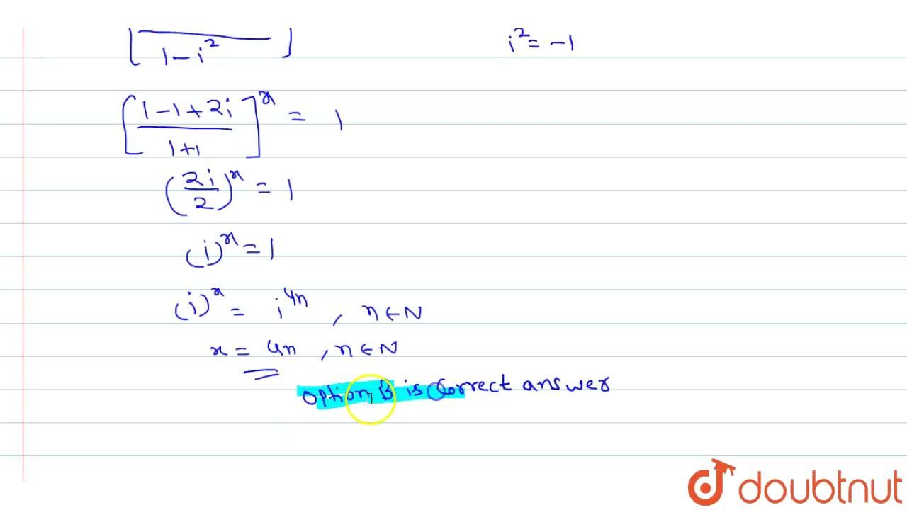 Solution for If ((1 +i),(1 -i))^(x) =1, then (A) x=2n+1 (B) x