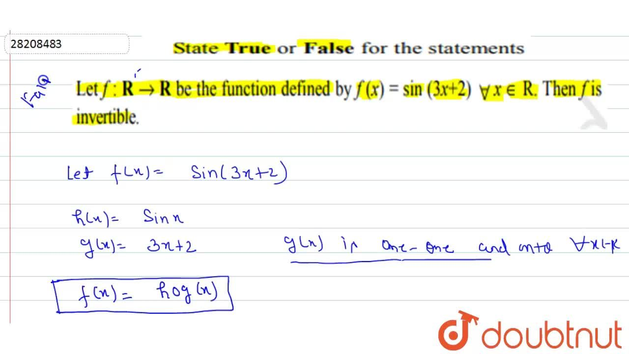 If  f:R to R be the function defined by f(x) = sin(3x+2) AA x in R. Then, f is invertible.