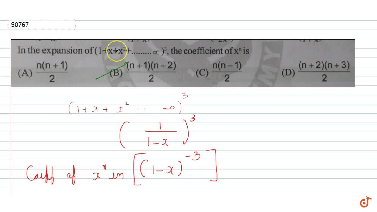 Solution for In the expansion of (1+x+x^2+...oo)^3 the coeffi