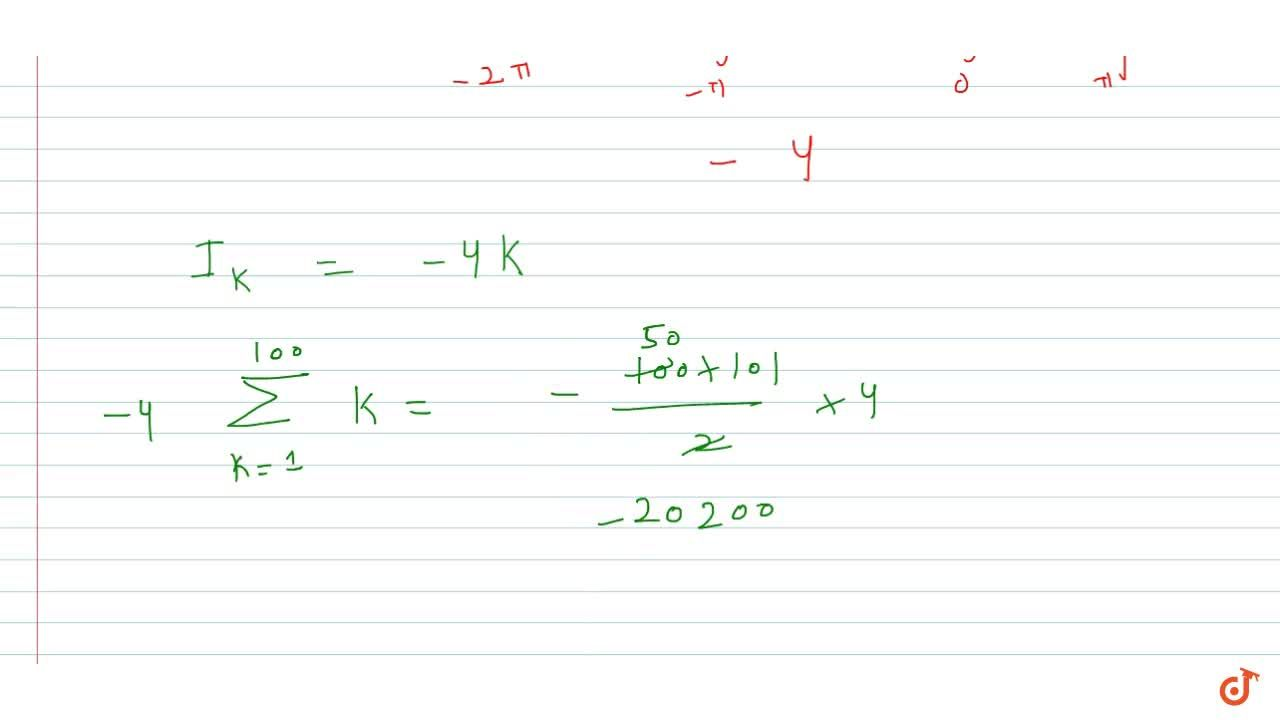 If k in N and  I_R=int_(-2kpi)^(2kpi)  sin x [sinx]dx , where bl denotes the greatest integer function, then  sum_(k=1)^100 I_R equals