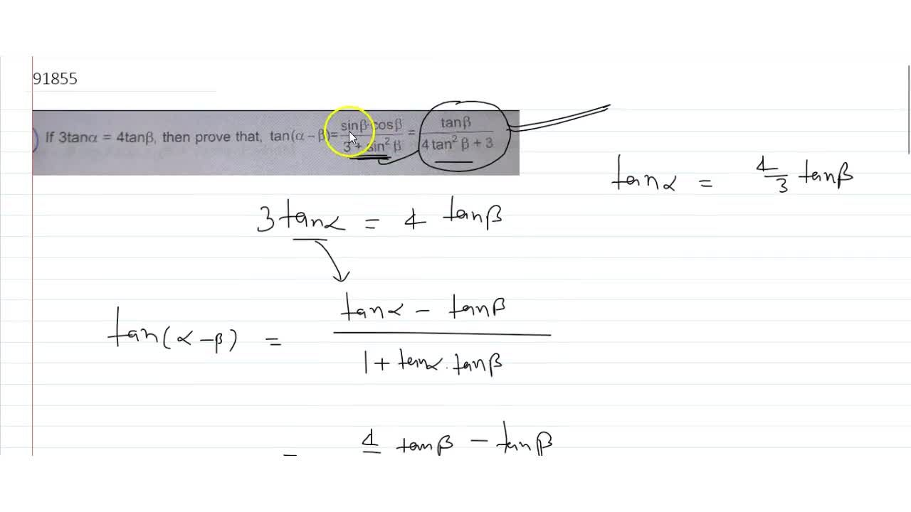Solution for  if 3tanalpha=4tanbeta then prove that tan(alph