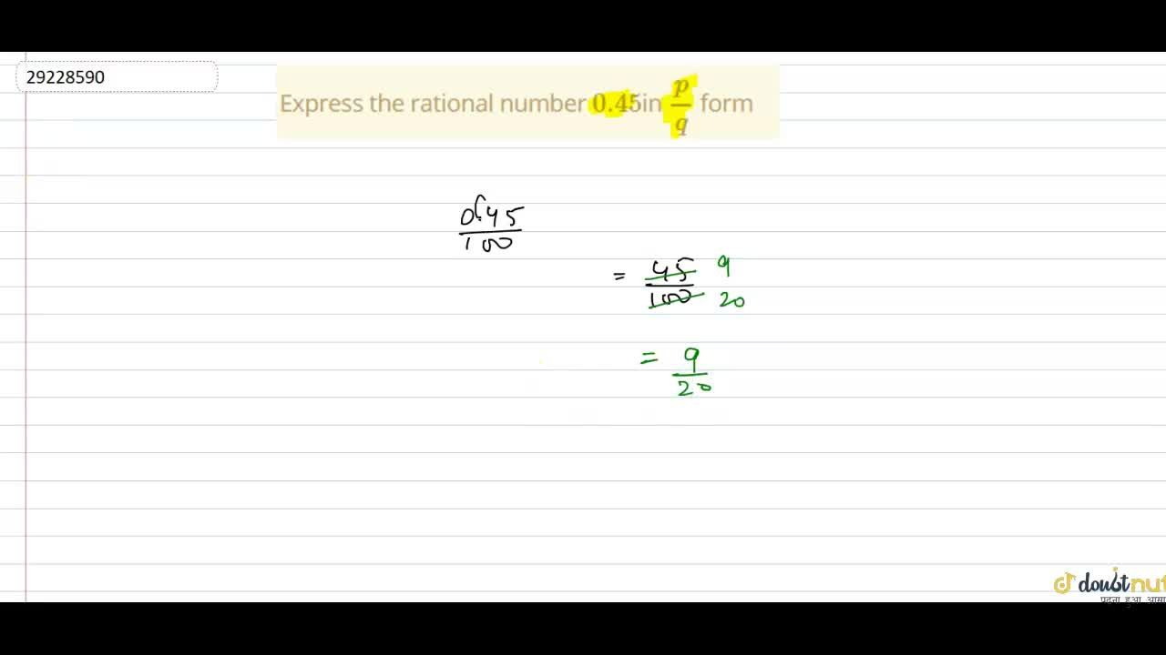 Solution for Express the rational number 0.45 in p,q form