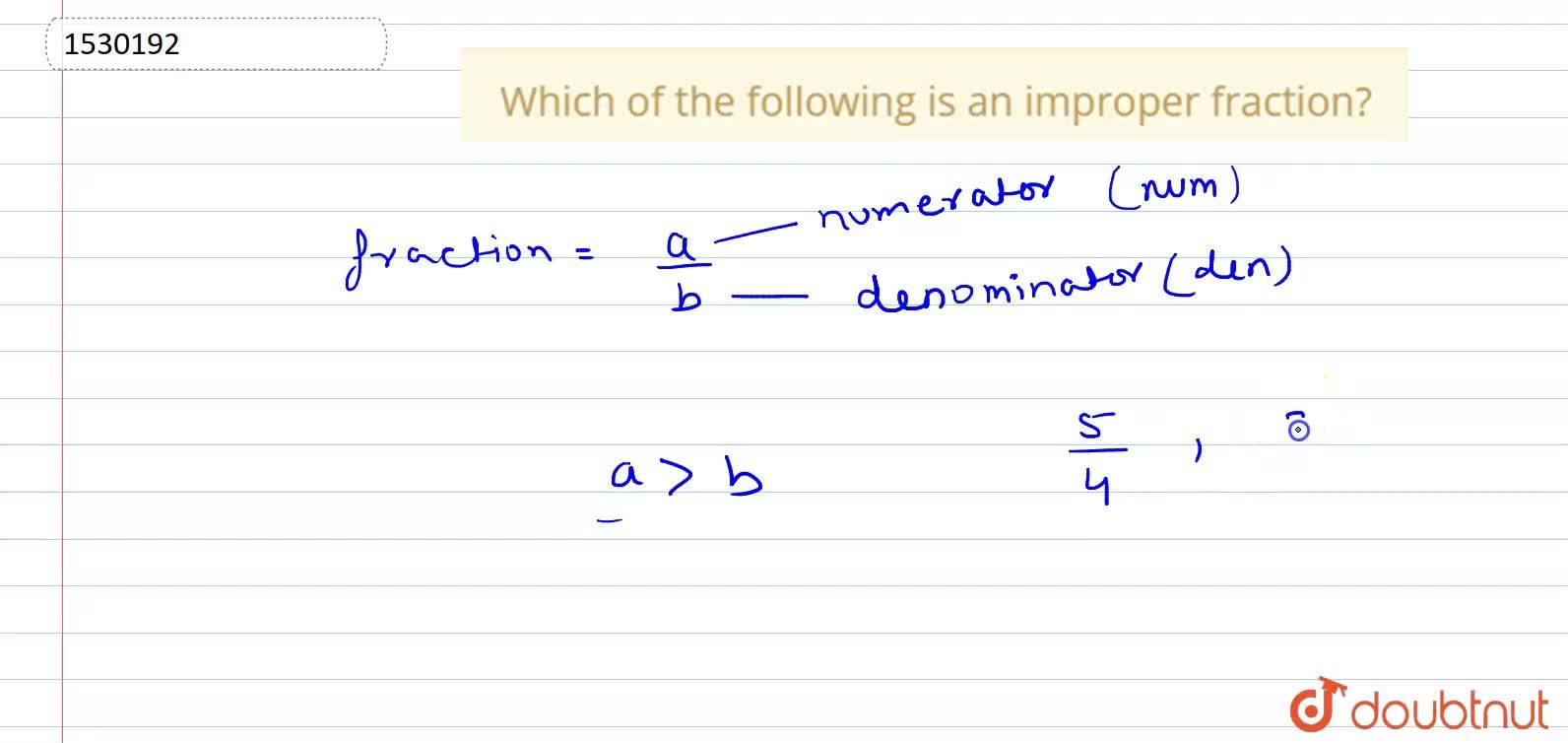 Solution for Which of the following is an improper fraction?