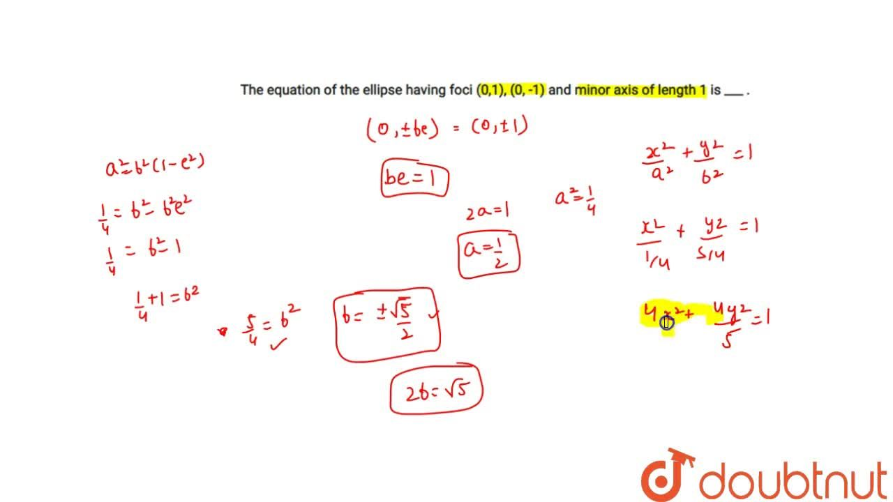 Solution for The equation of the ellipse having foci (1,0),(0,-